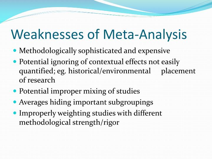 Weaknesses of Meta-Analysis