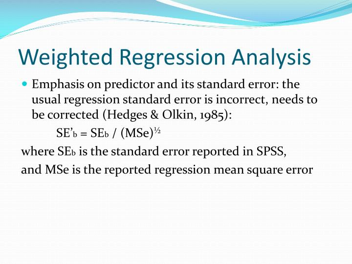 Weighted Regression Analysis