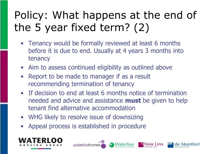 Policy: What happens at the end of the 5 year fixed term? (2)