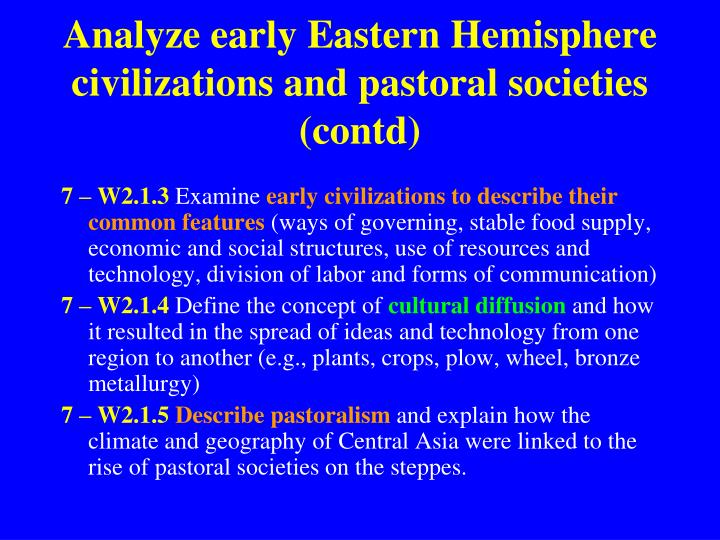 Analyze early Eastern Hemisphere civilizations and pastoral societies (contd)