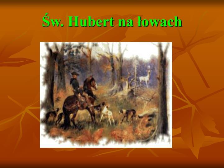 Św. Hubert na łowach