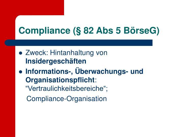 Compliance (§ 82 Abs 5 BörseG)