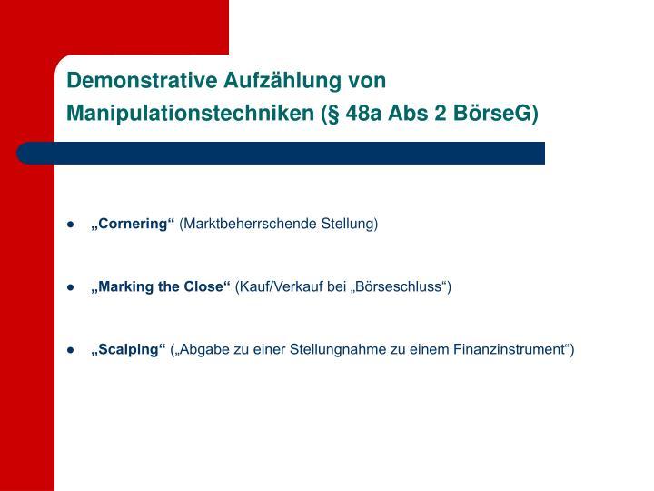 Demonstrative Aufzählung von Manipulationstechniken (§ 48a Abs 2 BörseG)