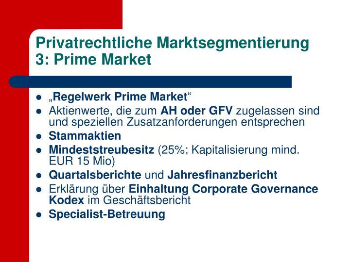 Privatrechtliche Marktsegmentierung 3: Prime Market