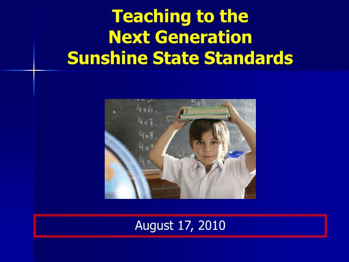Teaching to the next generation sunshine state standards