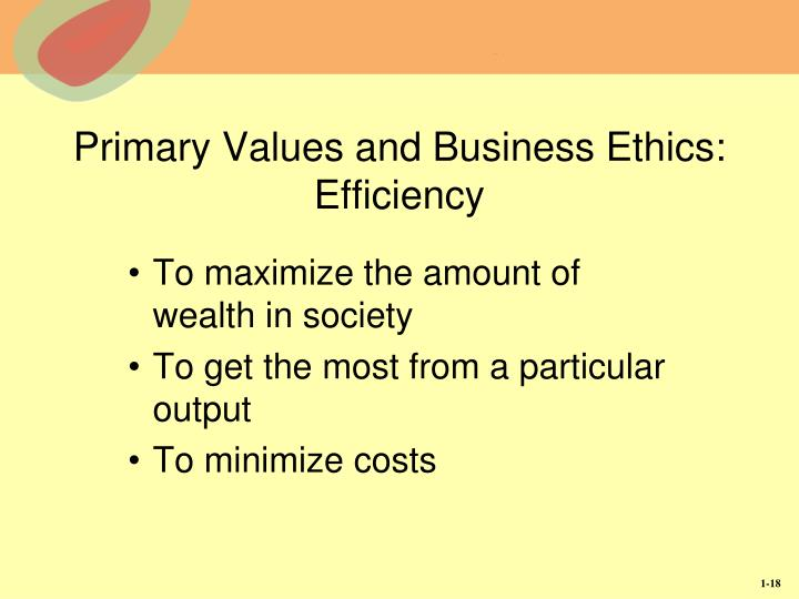 Primary Values and Business Ethics:  Efficiency