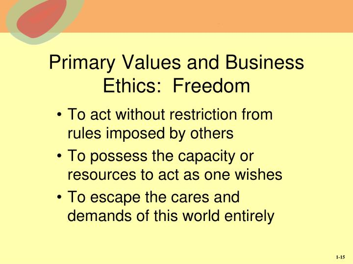 Primary Values and Business Ethics:  Freedom
