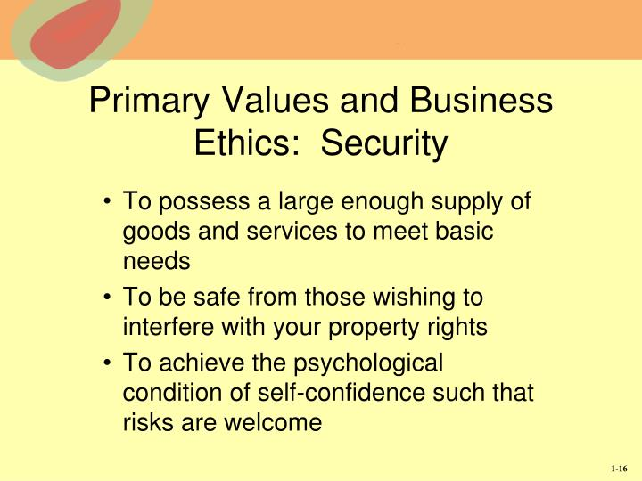 Primary Values and Business Ethics:  Security
