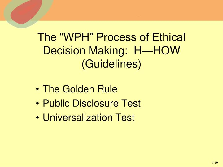 "The ""WPH"" Process of Ethical Decision Making:  H—HOW (Guidelines)"