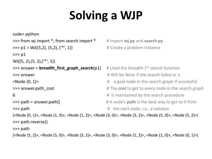 Solving a WJP