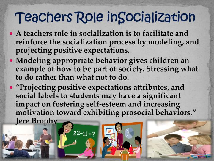 Teachers Role inSocialization