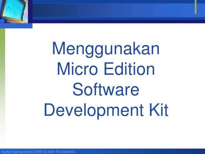 Menggunakan micro edition software development kit