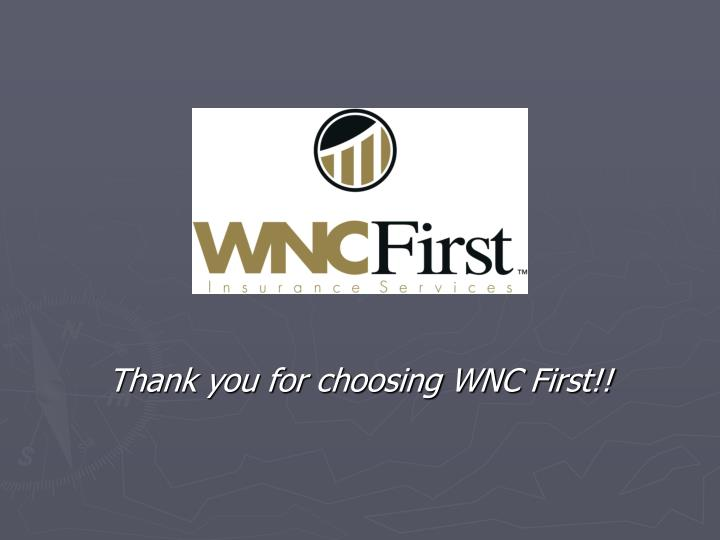 Thank you for choosing WNC First!!