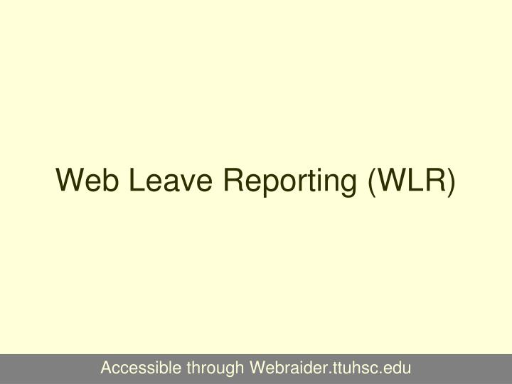 Web time entry wte and web leave reporting wlr