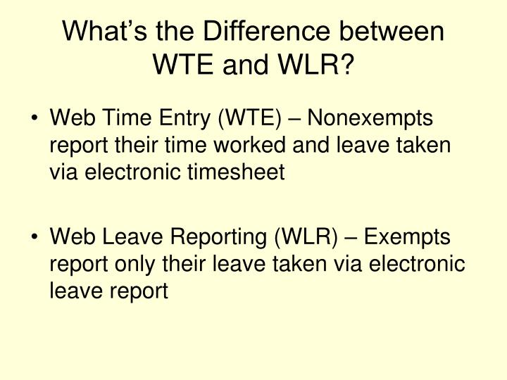 What s the difference between wte and wlr