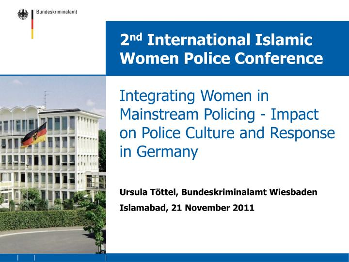 2 nd international islamic women police conference