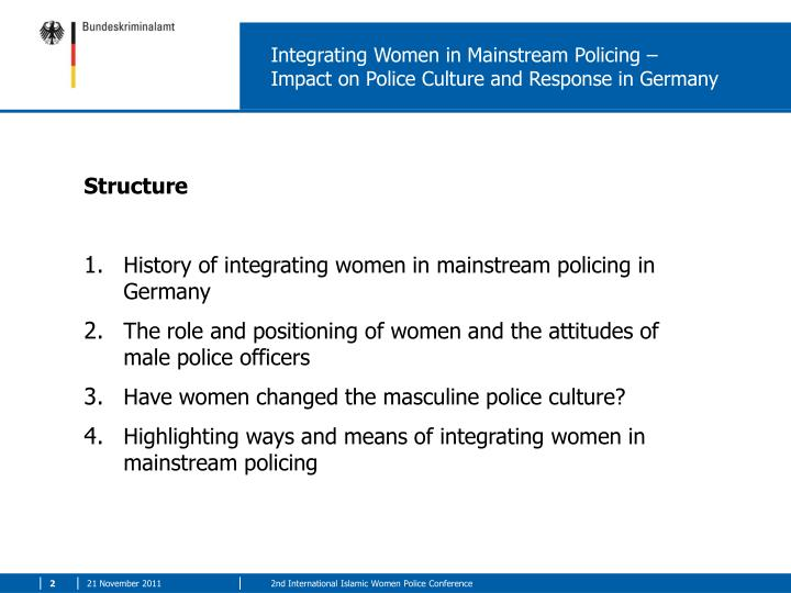 Integrating women in mainstream policing impact on police culture and response in germany