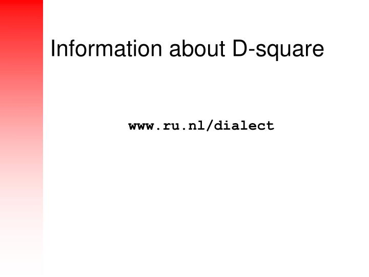 Information about D-square