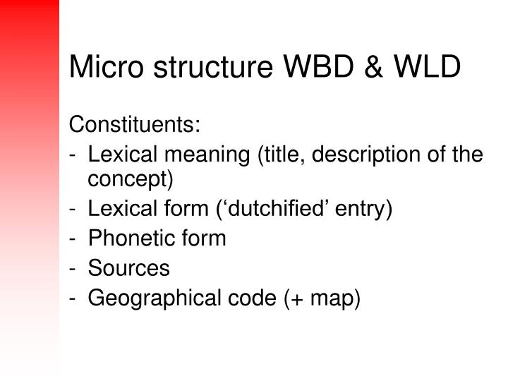 Micro structure WBD & WLD