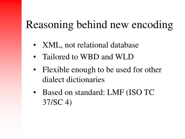 Reasoning behind new encoding