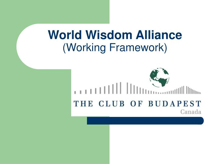 World wisdom alliance working framework