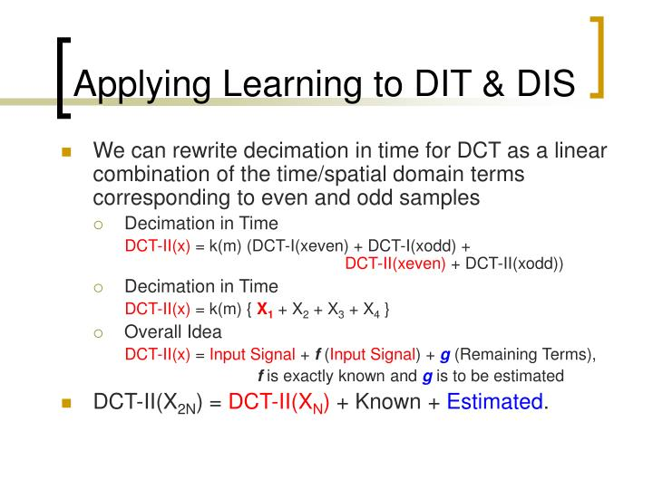 Applying Learning to DIT & DIS