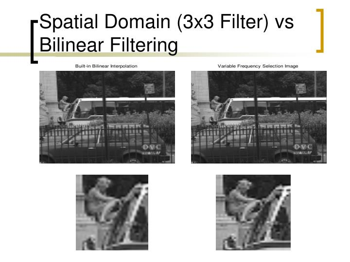 Spatial Domain (3x3 Filter) vs Bilinear Filtering