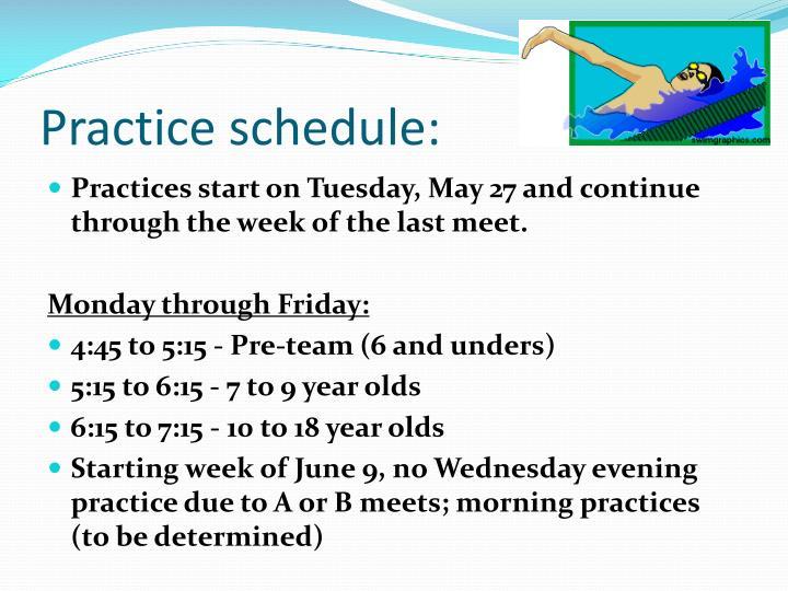 Practice schedule: