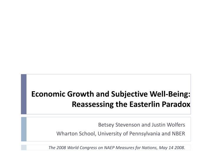 Economic growth and subjective well being reassessing the easterlin paradox
