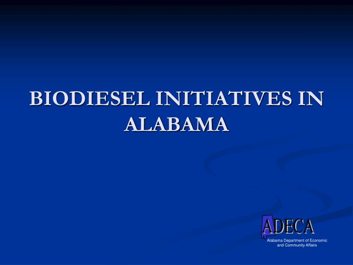 Biodiesel initiatives in alabama