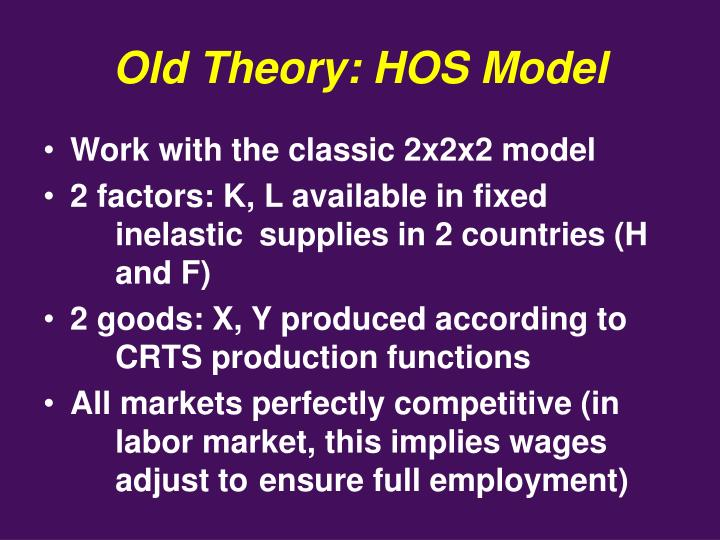 Old Theory: HOS Model