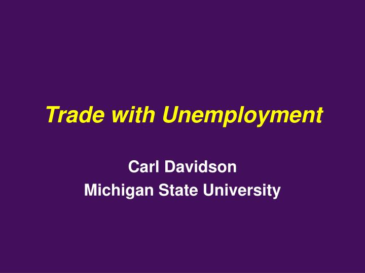 Trade with unemployment