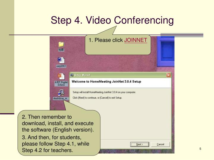 Step 4. Video Conferencing