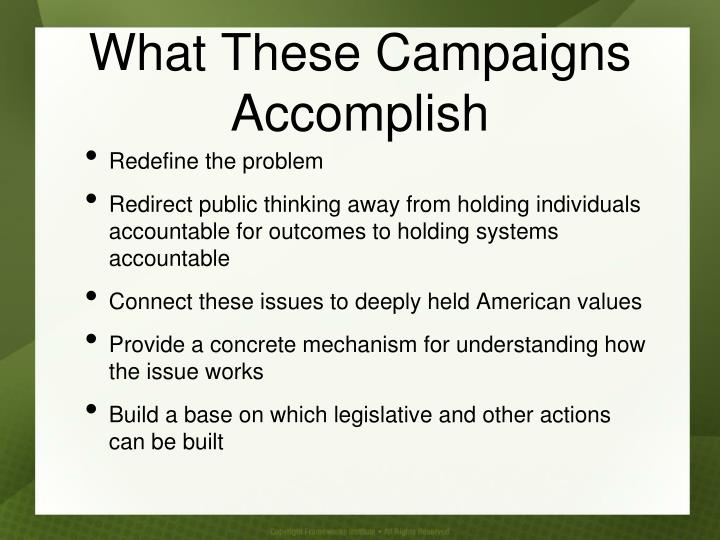 What These Campaigns Accomplish