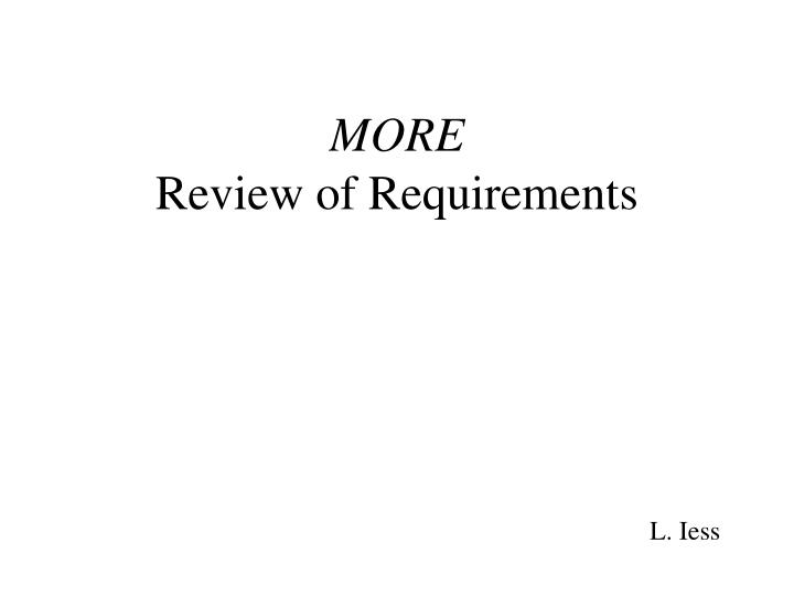 More review of requirements