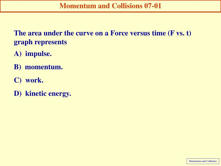 Momentum and Collisions 07-01