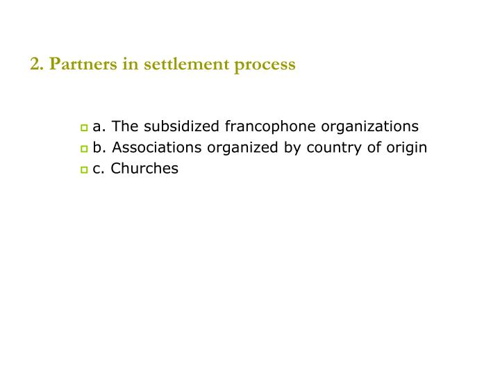 2. Partners in settlement process