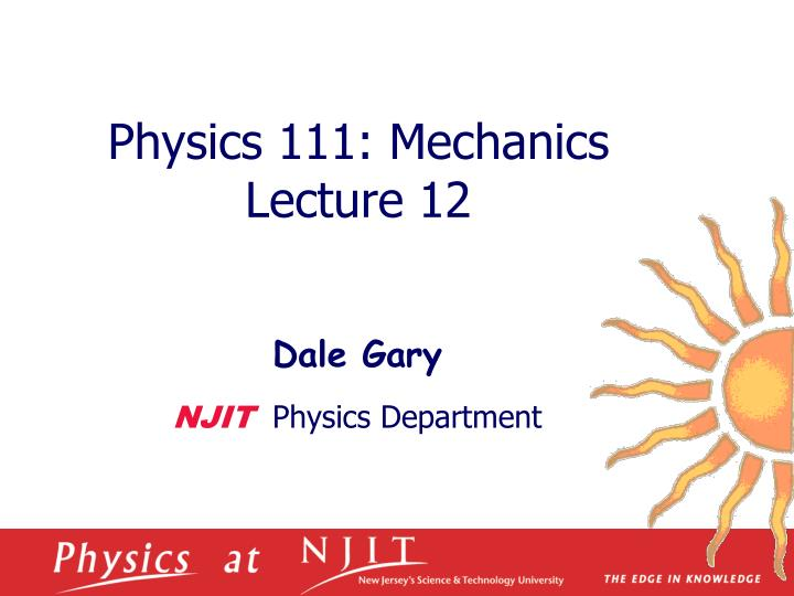Physics 1 11 mechanics lecture 12