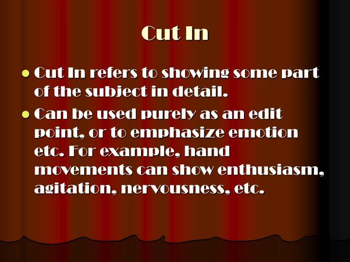 Cut In