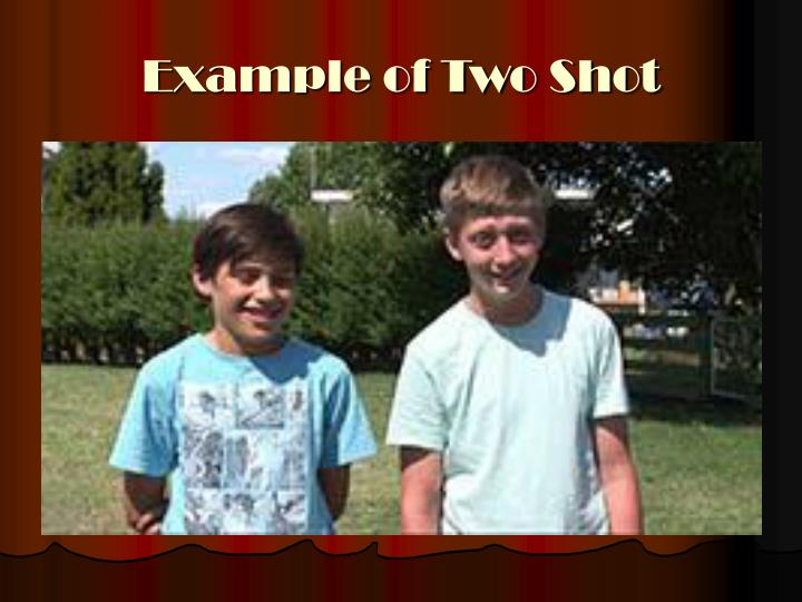 Example of Two Shot