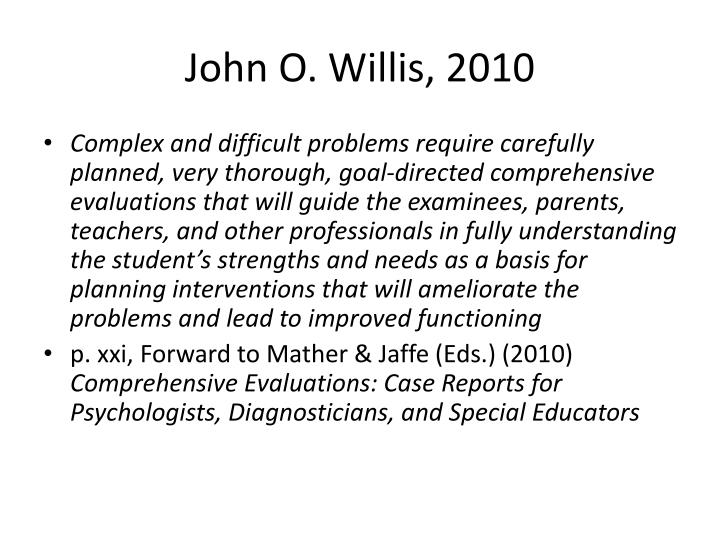 John O. Willis, 2010