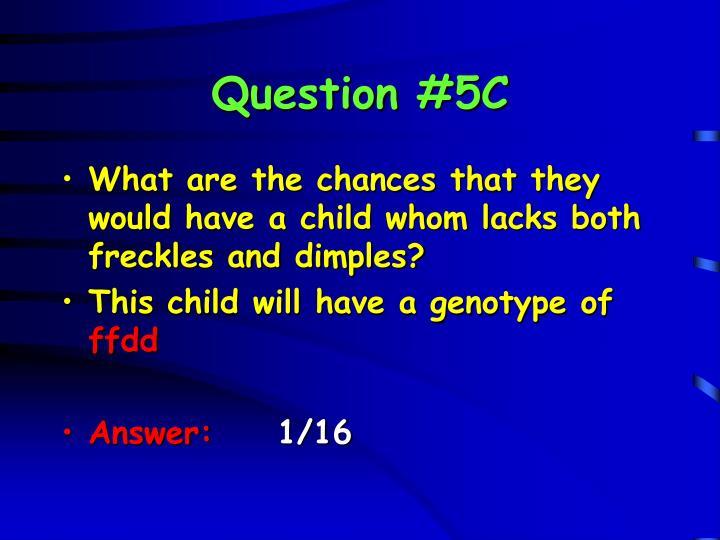 Question #5C