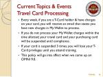 current topics events travel card processing