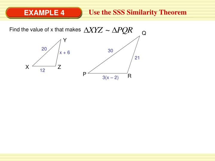 Use the SSS Similarity Theorem