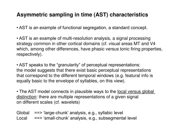 Asymmetric sampling in time (AST) characteristics