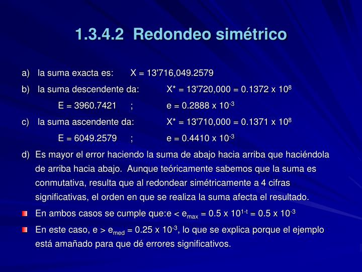 1.3.4.2  Redondeo simétrico