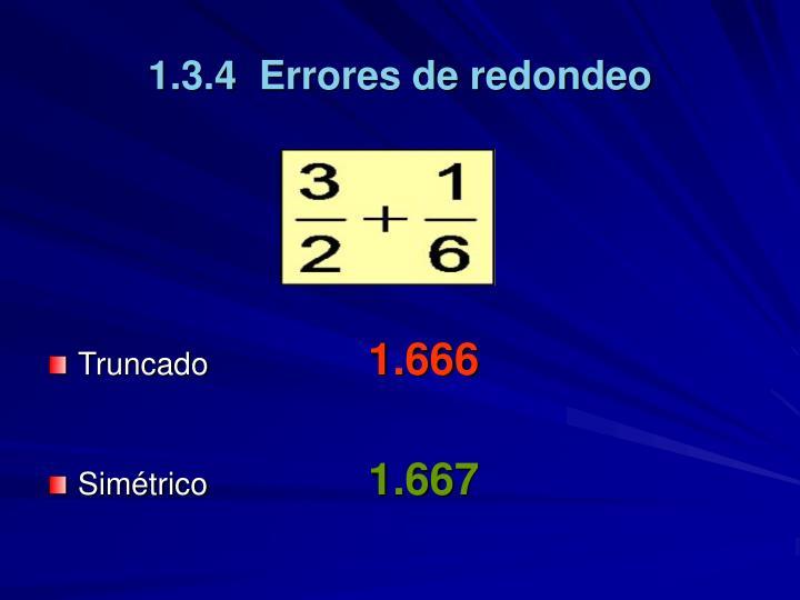 1.3.4  Errores de redondeo