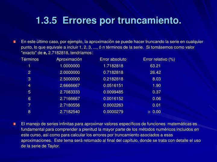 1.3.5  Errores por truncamiento.
