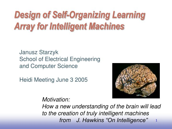 design of self organizing learning array for intelligent machines