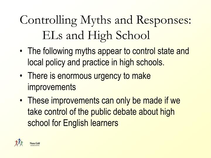 Controlling Myths and Responses: